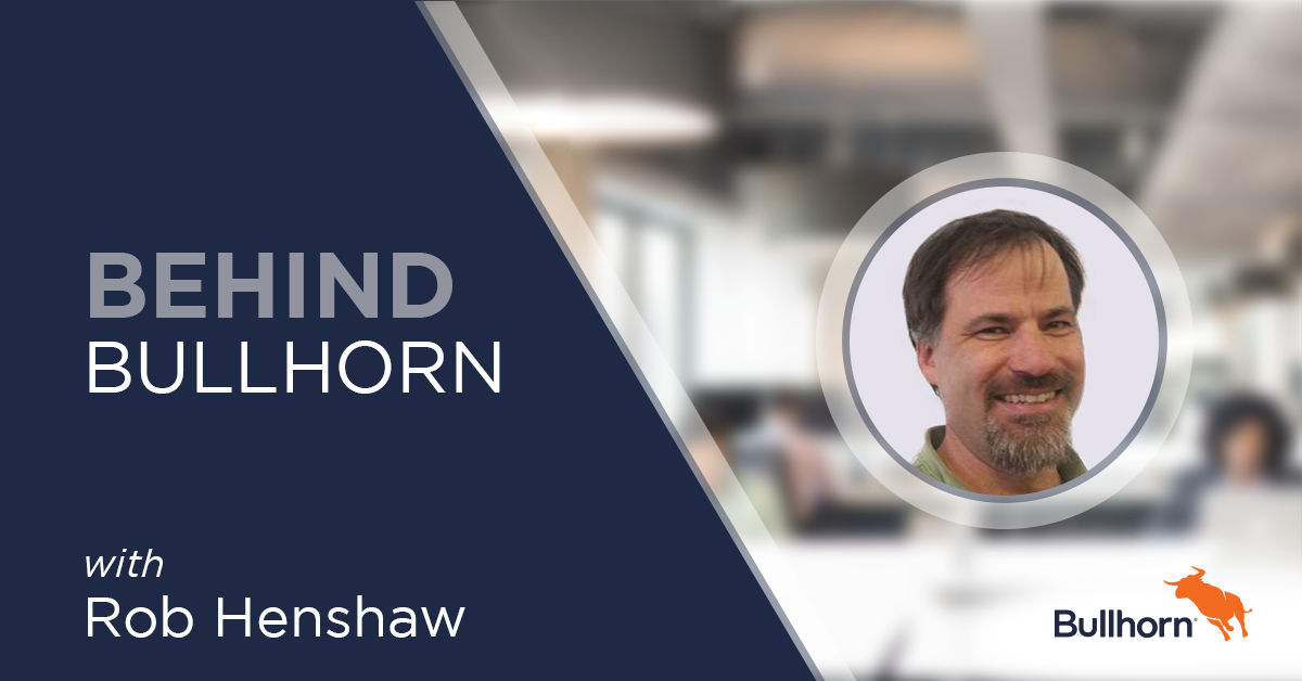 Behind Bullhorn with Rob Henshaw, Director of Product Management