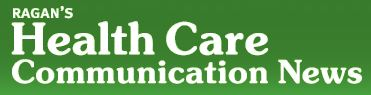 Ragan's Health Care Communication News