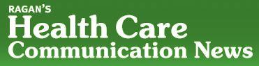 Ragan's Health Care Communication News