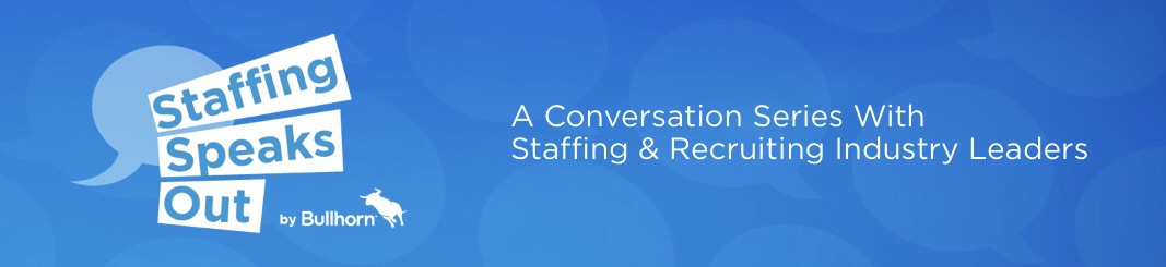 Staffing Speaks Out